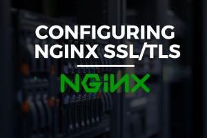 Configuring Nginx SSL/TLS