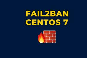 Fail2Ban in CentOS 7